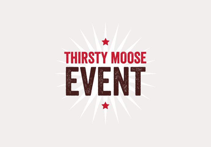 Thirsty Moose Event