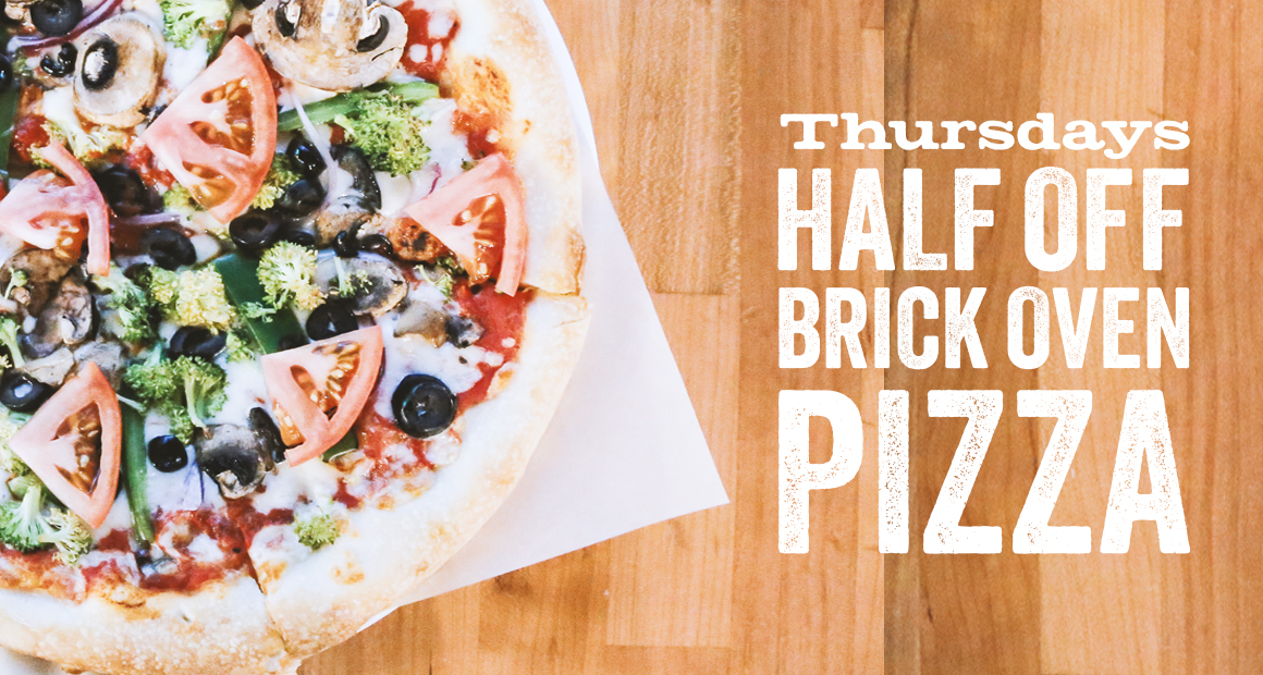 Thursdays half off brick oven pizza